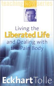 Cover of: Living the Liberated Life and Dealing With the Pain Body