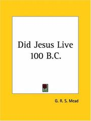 Did Jesus live 100 B.C.? by G. R. S. Mead