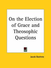 Cover of: On the Election of Grace and Theosophic Questions