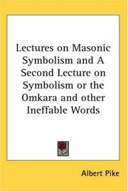 Cover of: Lectures on Masonic Symbolism and A Second Lecture on Symbolism or the Omkara and other Ineffable Words