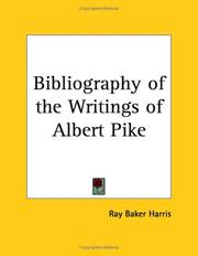 Cover of: Bibliography of the Writings of Albert Pike | Ray Baker Harris