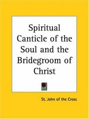Cover of: Spiritual Canticle of the Soul and the Bridegroom of Christ