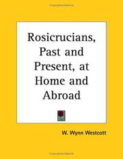 Cover of: The Rosicrucians, past and present, at home and abroad