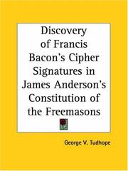 Cover of: Discovery of Francis Bacon's Cipher Signatures in James Anderson's Constitution of the Freemasons