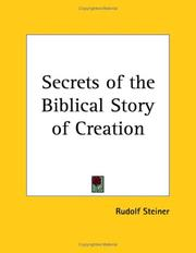 Cover of: Secrets of the Biblical Story of Creation: a course of eleven lectures given in Munich in August, 1910