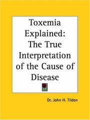Cover of: Toxemia Explained | Dr John H. Tilden