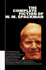 Cover of: The complete fiction of W. M. Spackman