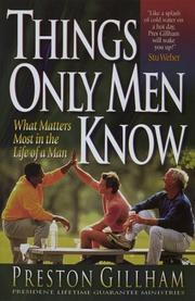 Cover of: Things only men know | Preston H. Gillham