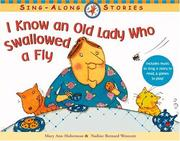 Cover of: I Know an Old Lady Who Swallowed a Fly (Sing-Along Stories)