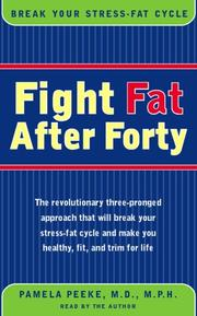 Fight Fat After Forty by Pamela Peeke