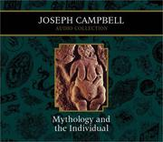 Cover of: Mythology and the Individual: Joseph Campbell Audio Collection (Campbell, Joseph, Joseph Campbell Audio Collection.)