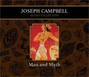 Cover of: Man and Myth Joseph Campbell Audio Collection (Campbell, Joseph, Joseph Campbell Audio Collection.) | Joseph Campbell