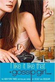 Cover of: I Like It Like That (Gossip Girl #5)