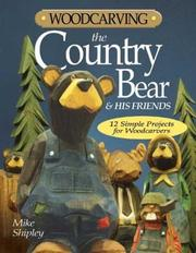 Cover of: Woodcarving the Country Bear & His Friends | Mike Shipley