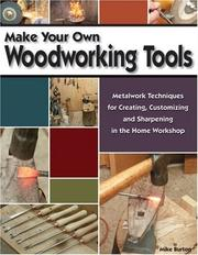 Cover of: Make Your Own Woodworking Tools