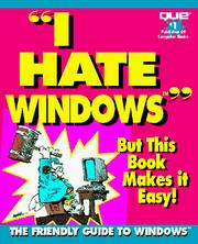 Cover of: I Hate Windows/but This Book Makes It Easy!/the Friendly Guide to Windows (I Hate)