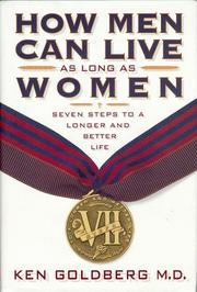 Cover of: How men can live as long as women | Goldberg, Ken