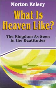 Cover of: What is heaven like? | Morton T. Kelsey