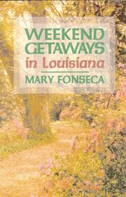 Cover of: Weekend getaways in Louisiana | Mary Fonseca
