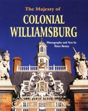 Cover of: The majesty of Colonial Williamsburg | Peter Beney