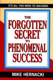 Cover of: The forgotten secret to phenomenal success