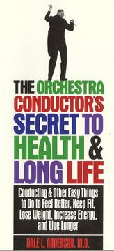 Cover of: The orchestra conductor's secret to health & long life