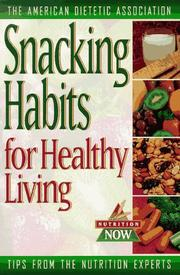 Cover of: Snacking habits for healthy living