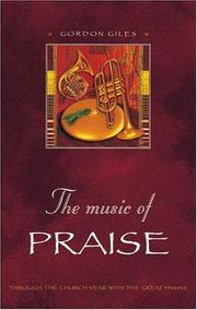 Cover of: The Music Of Praise | Gordon Giles