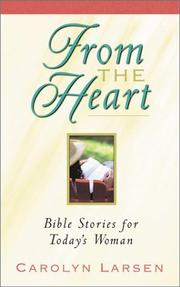 Cover of: From the Heart | Carolyn Larsen