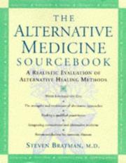 The Alternative Medicine Sourcebook by Steven Bratman