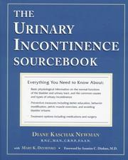 Cover of: The urinary incontinence sourcebook | Diane Kaschak Newman