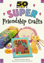 Cover of: 50 nifty super friendship crafts