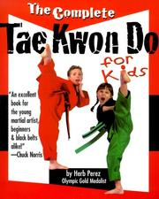 Cover of: The complete tae kwon do for kids | Herb Perez