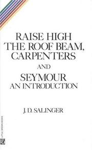 Cover of: Raise High the Roof Beam, Carpenters; and, Seymour