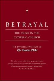 Cover of: Betrayal | by the investigative staff of the Boston Globe ; with a new afterword by the authors.