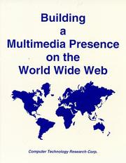 Cover of: Building a multimedia presence on the World Wide Web