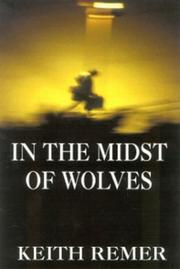 Cover of: In the midst of wolves | Keith Remer