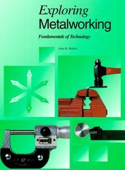 Cover of: Exploring metalworking: fundamentals of technology