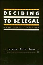 Cover of: Deciding to be legal | Jacqueline Maria Hagan