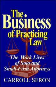 Cover of: The business of practicing law | Carroll Seron