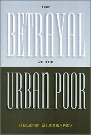 Cover of: The betrayal of the urban poor | Helene Slessarev