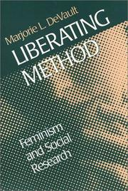 Cover of: Liberating method | Marjorie L. DeVault