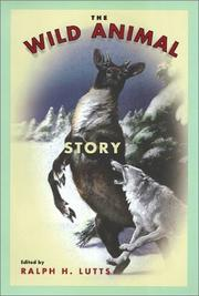 Cover of: The Wild Animal Story (Animals, Culture, & Society) | Ralph H. Lutts