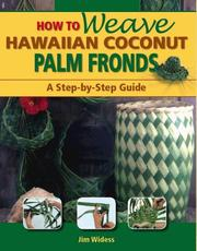Cover of: How to Weave Hawaiian Coconut Palm Fronds | Jim Widess