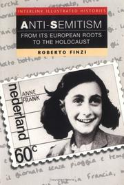 Cover of: Anti-semitism: From Its European Roots to the Holocaust (Interlink Illustrated History Series)