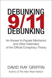 Cover of: Debunking 9/11 Debunking: an answer to Popular mechanics and other defenders of the official conspiracy theory