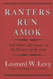 Cover of: Ranters run amok: and other adventures in the history of the law