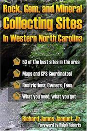 Cover of: Rock, Gem, and Mineral Collecting Sites in Western North Carolina | Rick Jacquot