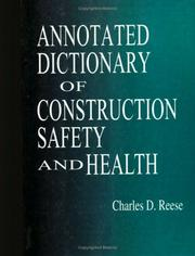 Cover of: Annotated Dictionary of Construction Safety and Health | Charles D. Reese