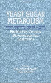 Cover of: Yeast sugar metabolism |